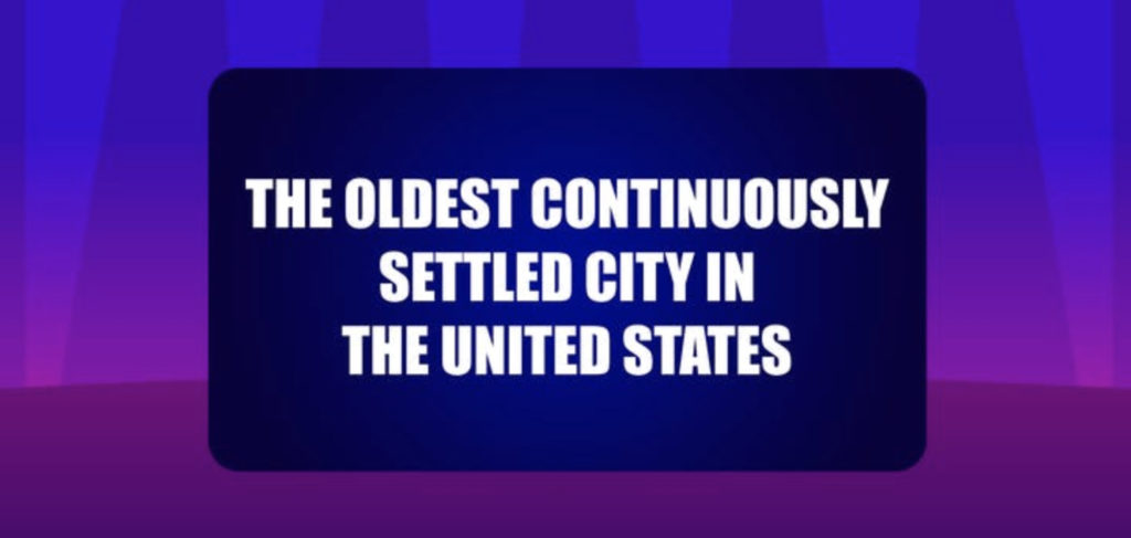 The oldest continuously settled city in the United States