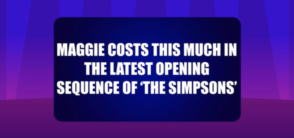 Maggie costs this much in the latest opening sequence of 'The Simpsons'