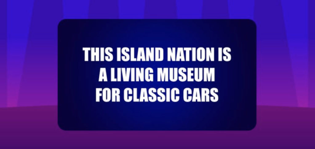 This island nation is a living museum for classic cars