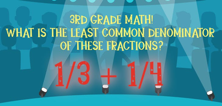 What is the least common denominator of these fractions? 1/3 + 1/4